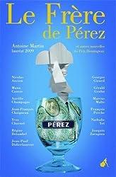 Le Frère de Pérez : Et autres nouvelles du Prix Hemingway 2009
