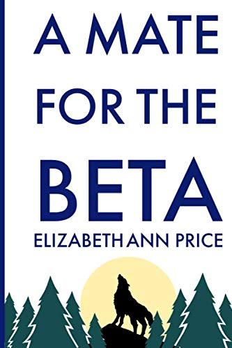 A Mate for the Beta (Grey Wolf Pack, Band 1)