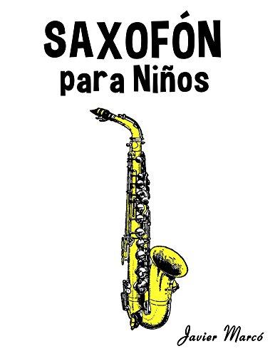 Saxofón para Niños: Música Clásica, Villancicos de Navidad, Canciones Infantiles, Tradicionales y Folclóricas! por Javier Marcó