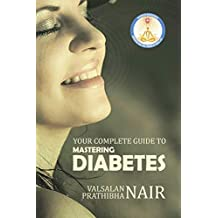 Your Complete Guide to Mastering Diabetes