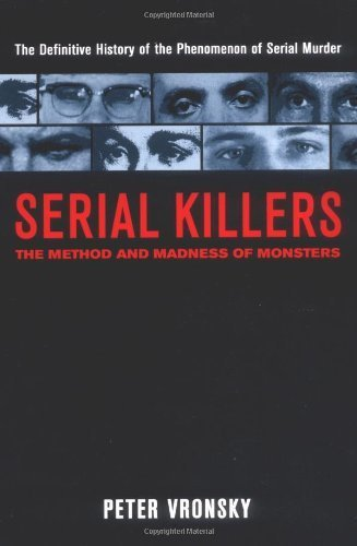 Serial Killers: The Method and Madness of Monsters by Vronsky, Peter (2004) Paperback