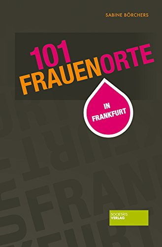 Börchers, Sabine - 101 Frauenorte in Frankfurt