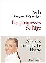 Les promesses de l'âge : A 75 ans, ma nouvelle liberté