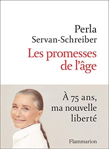 Les promesses de l'âge : A 75 ans, ma nouvelle liberté par Perla Servan-Schreiber