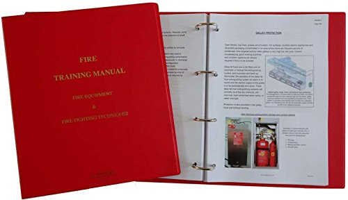 Fire Training Manual Including Fire Safety Operational Booklet: Fire Equipment, Fire Fighting Techniques, and Information & Instructions for the Safe ... of Ship & Cargo in Relation to Fire Safety
