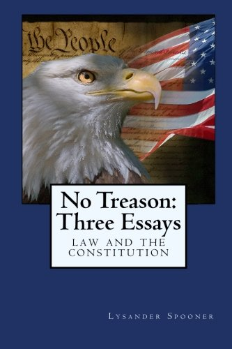 No Treason: Three Essays: Law and the Constitution