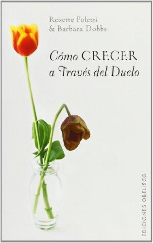 Como Crecer a Traves del Duelo (Spanish Edition) by Barbara Dobbs (2005-01-01)