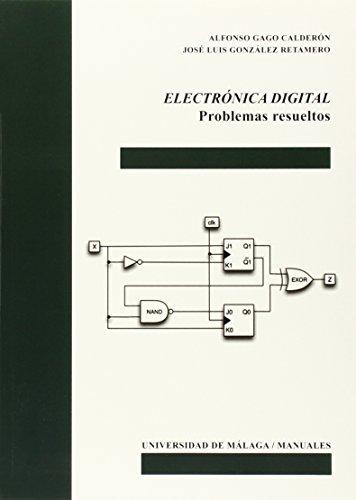 Electrónica digital: Problemas resueltos (Manuales) por Alfonso Gago Calderón