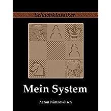 Mein System: Ein Lehrbuch des Schachspiels auf ganz neuartiger Grundlage: 10 (Schachklassiker)