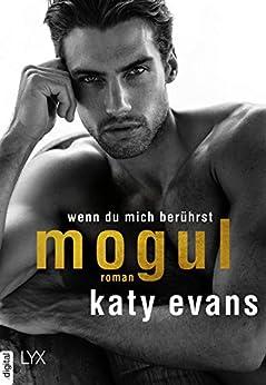 Mogul - Wenn du mich berührst (Tycoon-Reihe 2) von [Evans, Katy]