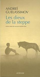 vignette de 'Dieux de la steppe (Les) (Andreï Guelassimov)'