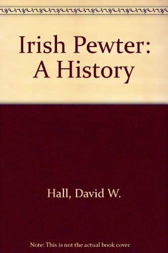 Irish Pewter: A History - Antique Pewter Base