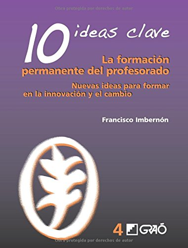 10 Ideas Clave. La formación permanente del profesorado: 004 (Ideas Claves)