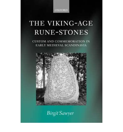 The Viking-Age Rune-Stones: Custom and Commemoration in Early Medieval Scandinavia (Paperback) - Common