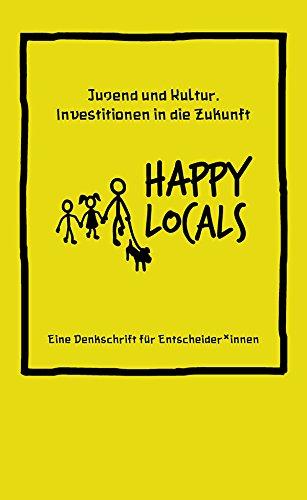 Happy Locals: Eine Denkschrift für Entscheider*innen (HIRNKOST)