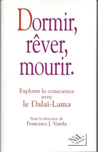 Dormir, rver, mourir : Explorer la conscience avec le dala-lama