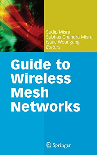 Guide to Wireless Mesh Networks (Computer Communications and Networks)