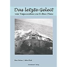 Das letzte Geleit: vom Vorpostenboot zur U-Boot Flotte