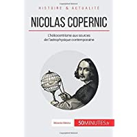Nicolas Copernic: L'héliocentrisme aux sources de l'astrophysique contemporaine