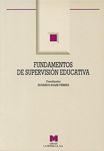 Fundamentos De Supervision Educativa por Eduardo Soler Fiérrez