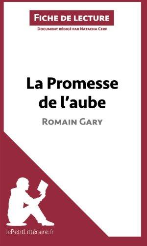 La Promesse de l'aube de Romain Gary (Fiche de lecture): Rsum Complet Et Analyse Dtaille De L'oeuvre