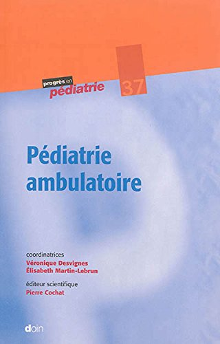 Pdiatrie ambulatoire - Tome 37