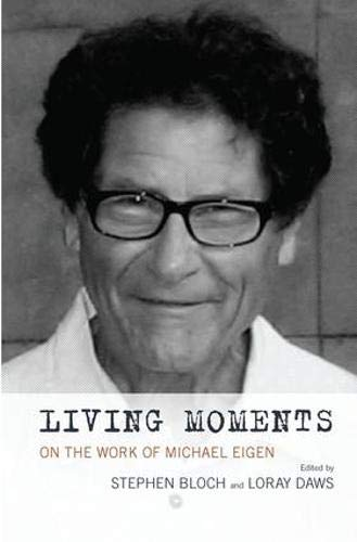 Living Moments: On the Work of Michael Eigen