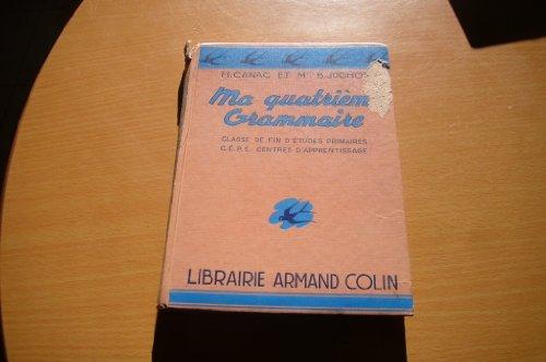 Ma quatrième grammaire. classe de fin d'études primaires. c. e. p. e. centres d'apprentissage.