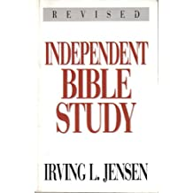 Independent Bible Study: A Guide to Personal Study of the Scriptures