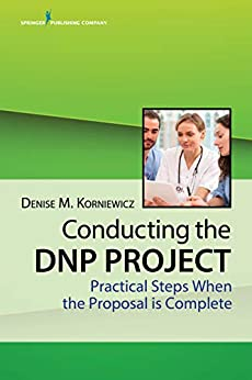 Conducting The Dnp Project: Practical Steps When The Proposal Is Complete por Denise, Phd, Rn, Faan Korniewicz epub
