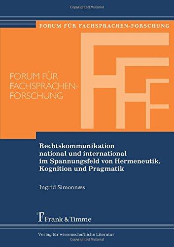 Rechtskommunikation national und international im Spannungsfeld: von Hermeneutik, Kognition und Pragmatik (Forum für Fachsprachen-Forschung)