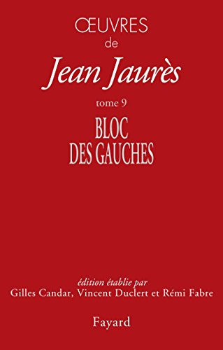 Oeuvres : Tome 9, Bloc des gauches (1902-1904)