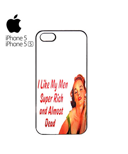 I Like My Men Super Rich and Almost Dead Mobile Cell Phone Case Cover iPhone 6 Plus Black Blanc