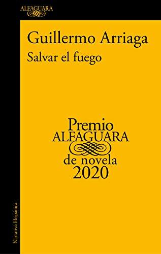 Salvar el fuego de Guillermo Arriaga