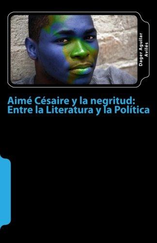 Portada del libro Aime Cesaire y la negritud: entre la Literatura y la Politica