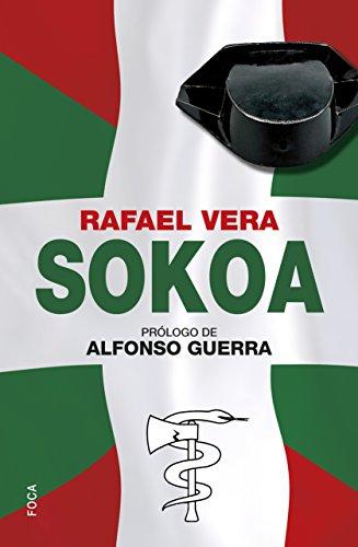 SOKOA. OPERACION CABALLO DE TROYA (Investigación nº 142) por RAFAEL VERA