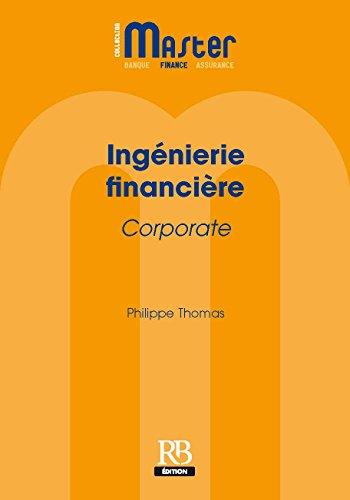 Ingénierie financière Corporate (Master Finance) par Philippe Thomas
