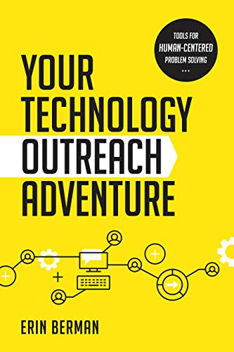 Your Technology Outreach Adventure: Tools for Human-Centered Problem Solving (English Edition) por Erin Berman