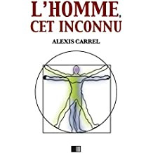 L'Homme, cet inconnu (French Edition)