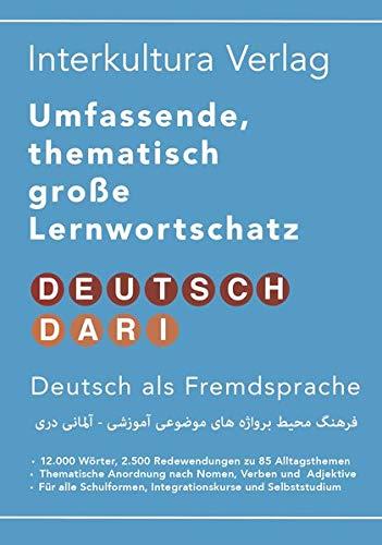 Umfassender thematischer Großlernwortschatz - Deutsch-Dari: 12.000 Wörter, 2.500 Redewendungen zu 85 Alltagsthemen für Deutsch als Fremdsprache ... Großlernwortschatz / Acht Sprachen)