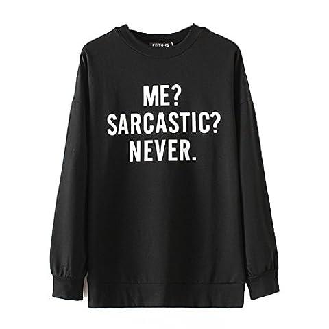 OverDose Women ME? SARCASTIC NEVER Print Long Sleeve Sweatshirt Pullovers
