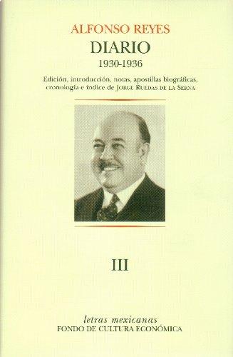 Diario III: Santos,5 de Abril de 1930-Montevideo,30 de Junio de 1936 (Letras Mexicanas) por Alfonso Reyes