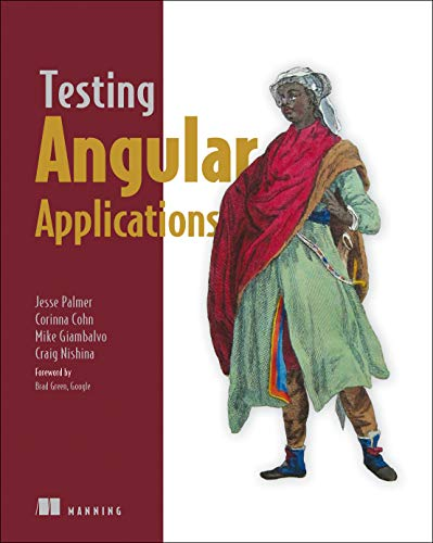 Testing Angular Applications Covers Angular 2