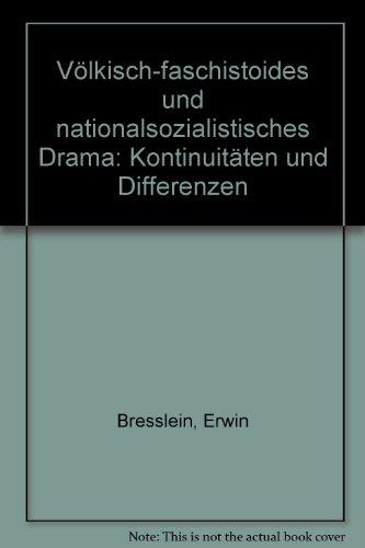 Völkisch-faschistoides und nationalsozialistisches Drama. Kontinuität und Differenzen