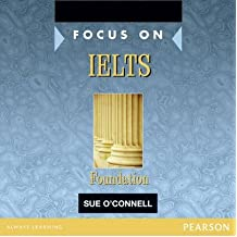 [(Focus on IELTS Foundation)] [Author: Sue O'Connell] published on (November, 2011)