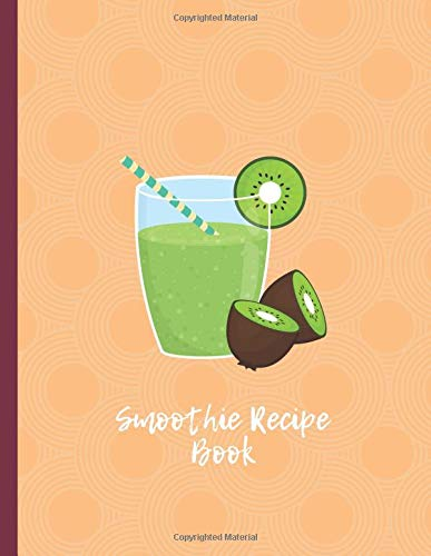 : Ultimate Professional Recipe Journal Notebook Keeper Organizer to Reference Your Unique Recipes. (My Smoothie notepad, Band 50) ()