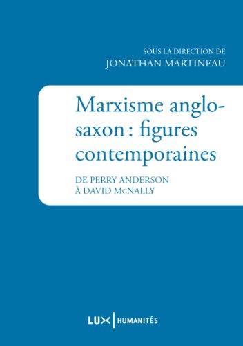 Marxisme anglo-saxon : figures contemporaines : De Perry Anderson à David McNally par Jonathan Martineau