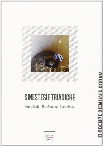 Sinestesie triadiche. Roberto Carullo, Mario Paschetta, Roberto Perotti. Ediz. illustrata