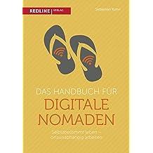 Das Handbuch für digitale Nomaden: Selbstbestimmt leben – ortsunabhängig arbeiten