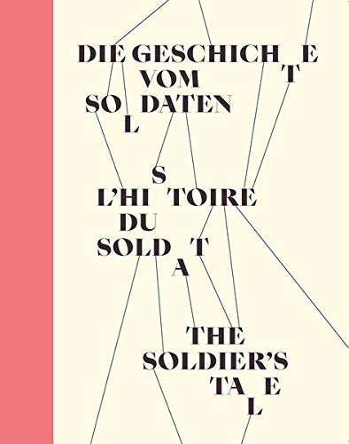Die Geschichte vom Soldaten: Das Marionettentheater Festi-Ligerz von Elsi und Fernand Giauque. Die Inszenierung 1931 und die Neuaufführung 2017 mit - Tanz Choreographie Kostüm